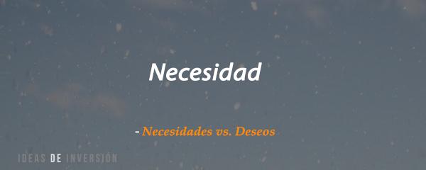 Necesidades vs. Deseos